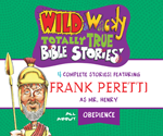 Wild & Wacky Totally True Bible Stories: All About Obedience